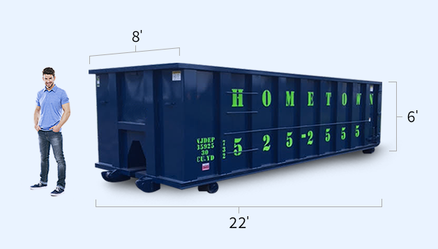 6'T X 8'W X 22'L — Starting At $650.00 30 Yard